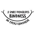 A Smile Translates Kindness in Every Language - Black Text by jitterfly
