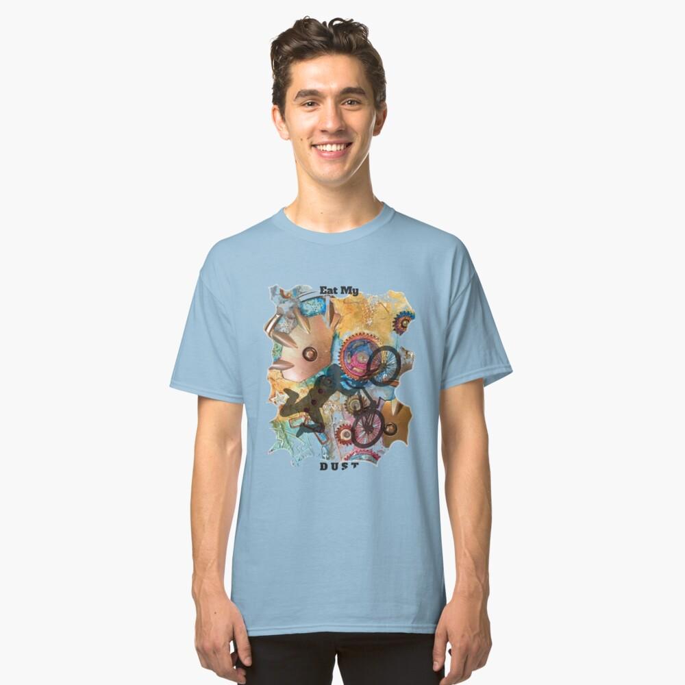 EAT MY DUST - DIRT BIKING Classic T-Shirt