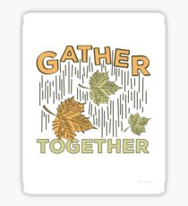 We Gather Together Sticker