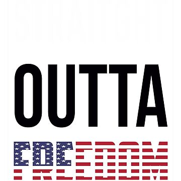 Straight Outta Freedom Shirt, American Flag T-Shirt by Coultees
