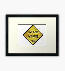 Time Travel Caution Framed Print