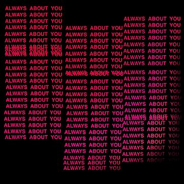 Always About You by Greenland12