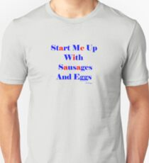 Start Me Up With Sausages And Eggs T-Shirt