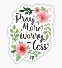 Pray More Worry Less Sticker