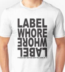 Label Whore Unisex T-Shirt