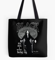 """BLACK- It's All I Wear""- Morticia Addams Tote Bag"