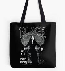 """""""BLACK- It's All I Wear""""- Morticia Addams Tote Bag"""