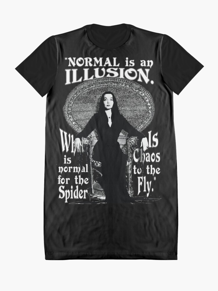 """Alternate view of Morticia Addams-""""Normal Is An Illusion..."""" Graphic T-Shirt Dress"""