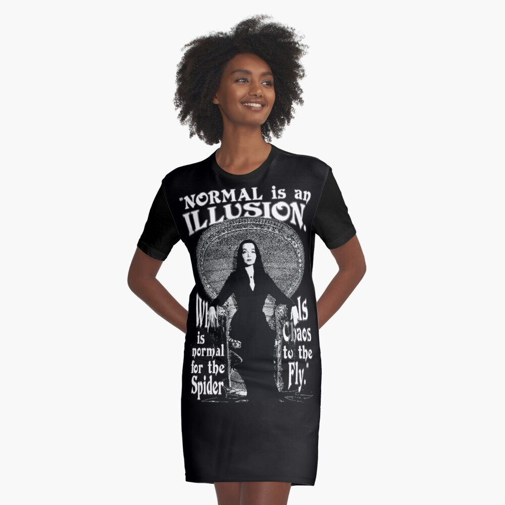 """Morticia Addams-""""Normal Is An Illusion..."""" Graphic T-Shirt Dress"""