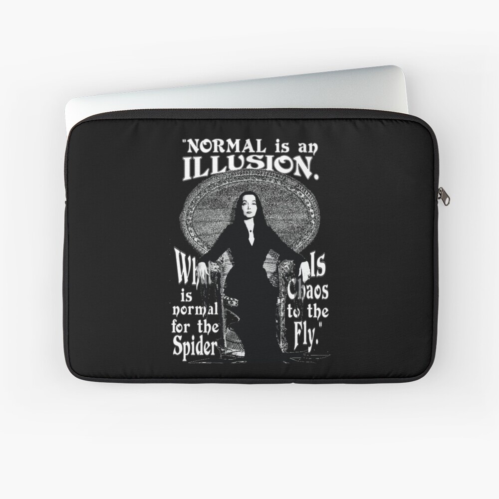 "Morticia Addams-""Normal Is An Illusion..."" Laptop Sleeve"