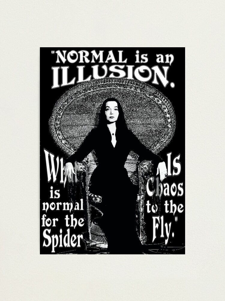 """Alternate view of Morticia Addams-""""Normal Is An Illusion..."""" Photographic Print"""