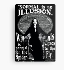 "Morticia Addams-""Normal Is An Illusion..."" Metal Print"