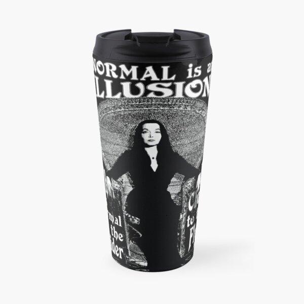 "Morticia Addams-""Normal Is An Illusion..."" Travel Mug"