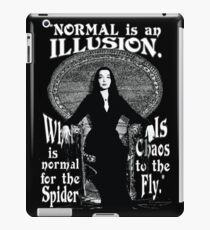 "Morticia Addams-""Normal Is An Illusion..."" iPad Case/Skin"