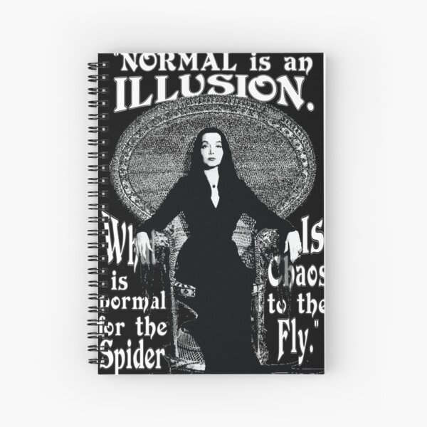 "Morticia Addams-""Normal Is An Illusion..."" Spiral Notebook"