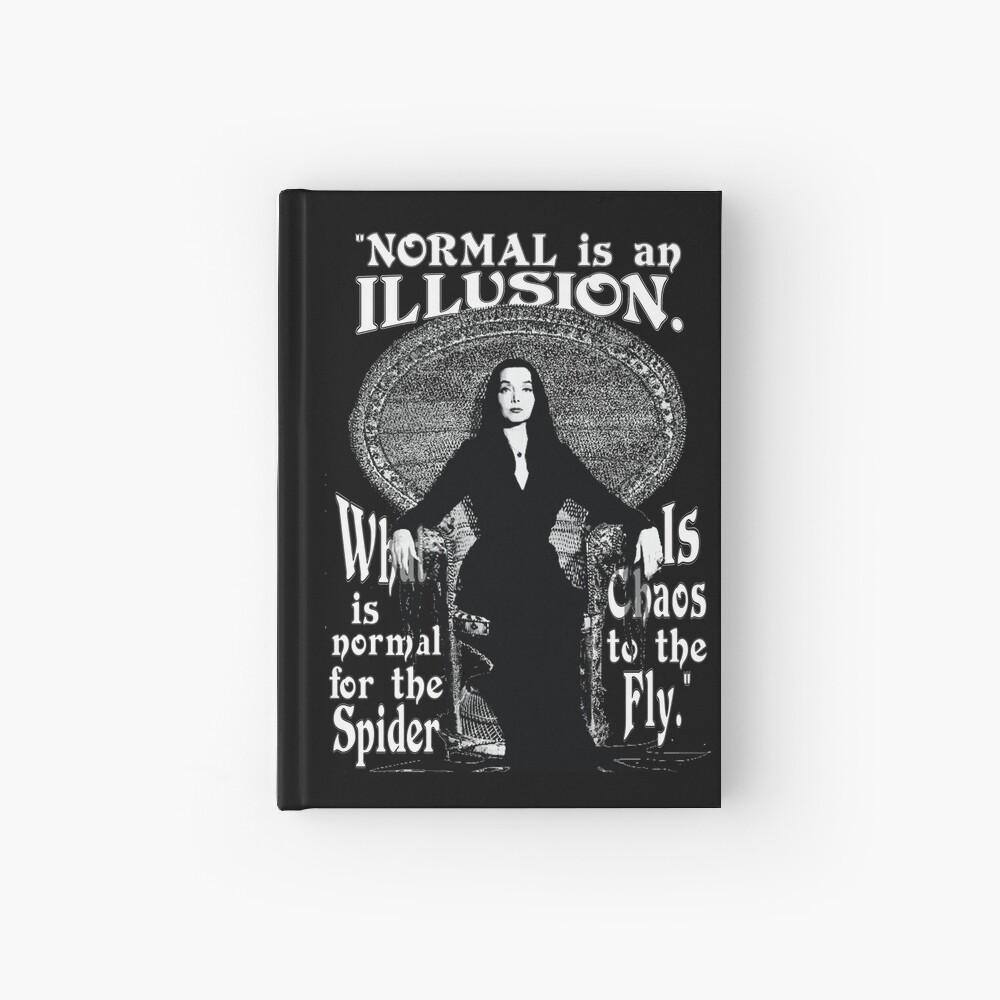 """Morticia Addams-""""Normal Is An Illusion..."""" Hardcover Journal"""