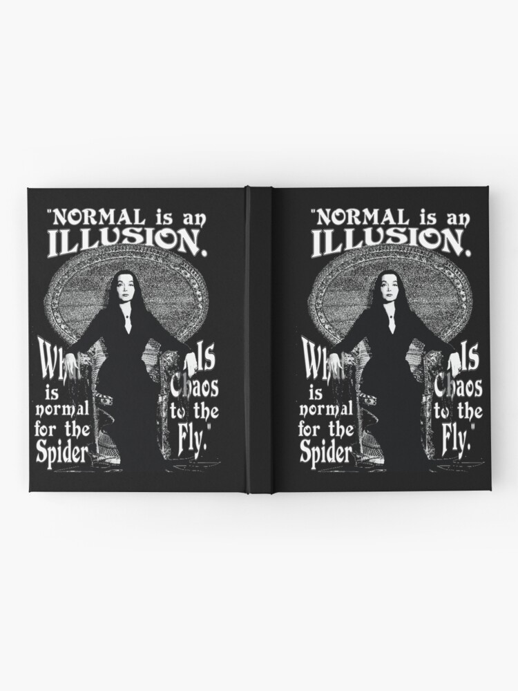 """Alternate view of Morticia Addams-""""Normal Is An Illusion..."""" Hardcover Journal"""