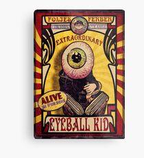 The Extraordinary Eyeball Kid: Sideshow Poster Metal Print