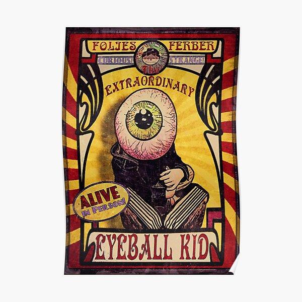 The Extraordinary Eyeball Kid: Sideshow Poster Poster