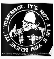 "George Costanza: ""Remember, It's Not a Lie If You Believe It!"" Poster"