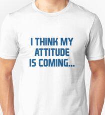 Attitude Coming T-Shirt