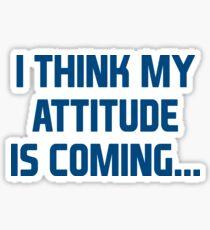 Attitude Coming Sticker