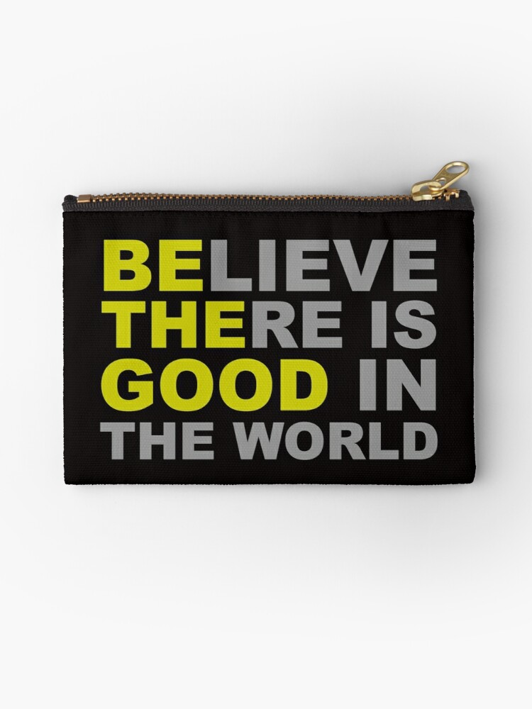 \'Be The Good - Inspirational Motivational Quotes - Believe There is Good in  the World Positive\' Zipper Pouch by merkraht