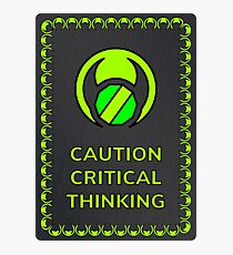 Caution Critical Thinking Photographic Print
