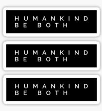 Humankind Be Both Sticker