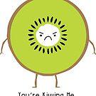 You're Kiwing Me by zlapr