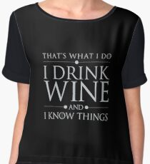 That's What I Do I Drink Wine and I Know Things Chiffon Top