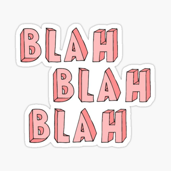 Blah, Blah, Blah Sticker