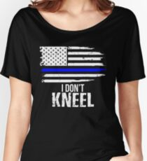 I Don't Kneel - Patriotic Stand For The Flag, Kneel For The Dead Women's Relaxed Fit T-Shirt
