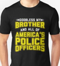 Godbless My Brother And All Of America's Police Officers T-Shirt