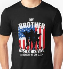 My Brother Risks His Life So Tonight We Can Sleep T-Shirt