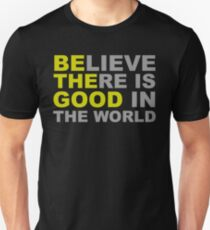Be the Good Believe - Inspirational Quotes T-Shirt