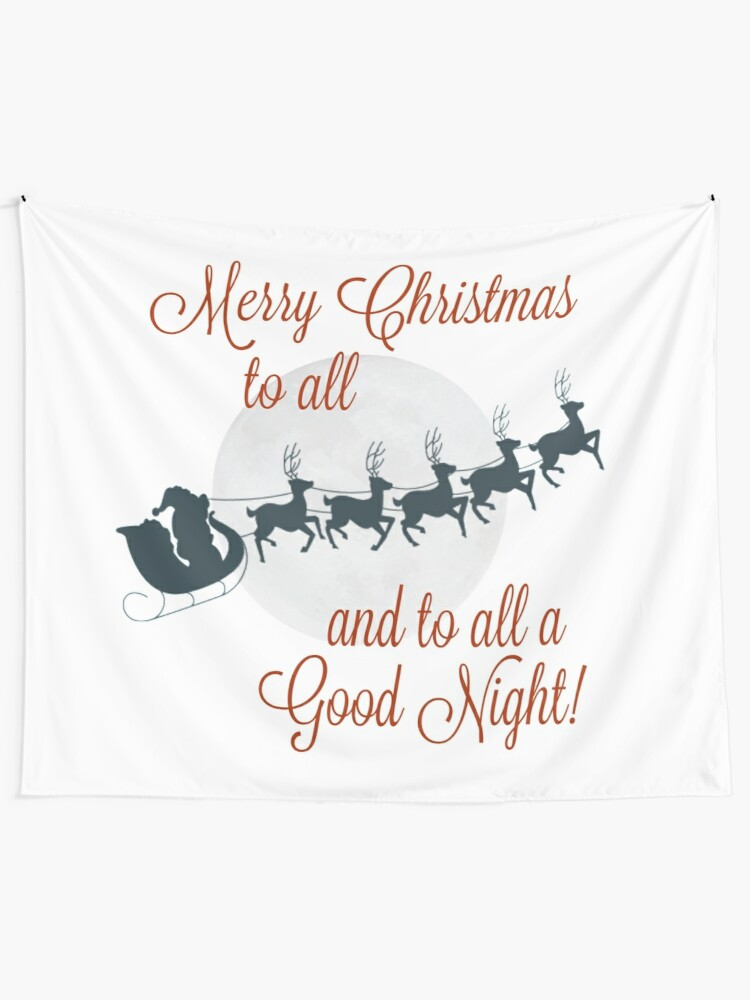 Merry Christmas To All And To All Good >> Merry Christmas To All To All A Good Night Wall Tapestry By