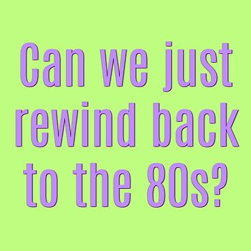 I Miss The 80s. by arnia-h