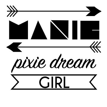 Manic Pixie Dream Girl by Pathos
