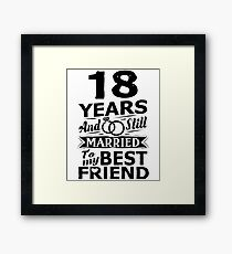18th Wedding Anniversary Funny Married To Best Friend Framed Print