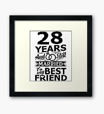 28th Wedding Anniversary Funny Married To Best Friend Framed Print