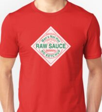 No ketchup, Raw sauce - Tabasco label T-Shirt
