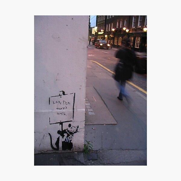 LONDON DOESNT WORK Photographic Print