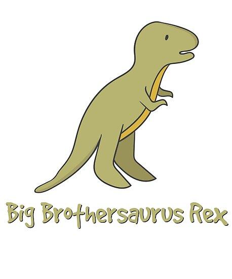 Big Brother Dinosaur T Rex Design - Big Brothersaurus Rex by PixelPuff