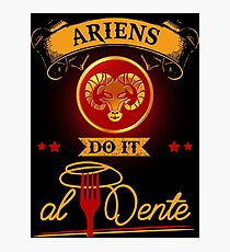"Ariens do it ""Al Dente"" Photographic Print"