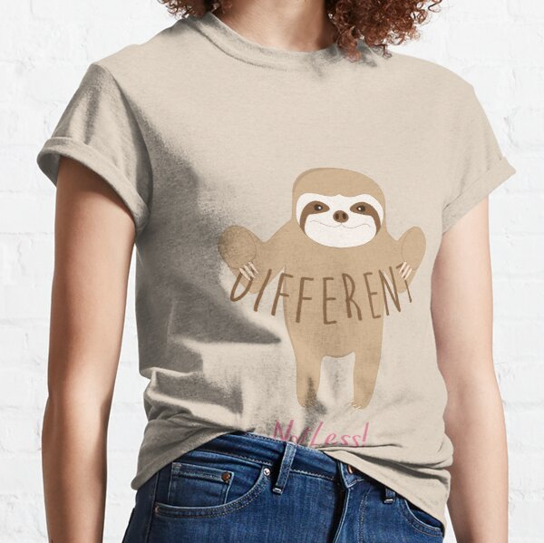 Different Not Less Sloth Classic T-Shirt