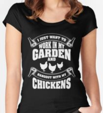 I just want to work in my garden and hangout with my chickens Women's Fitted Scoop T-Shirt
