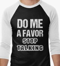 Do Me A Favor Stop Talking Sarcasm Antisocial T-Shirt