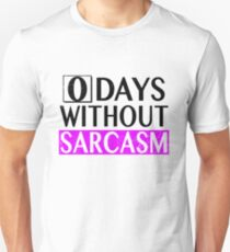 0 Days Without Sarcasm Humorous Slogan T-Shirt