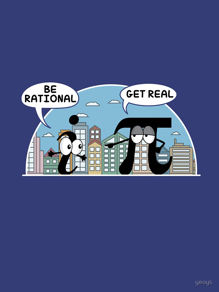 Maths: Be Rational Get Real Science Gift by yeoys